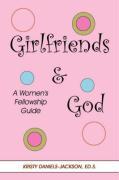 Girlfriends and God: A Women's Fellowship Guide - Daniels-Jackson, Kristy