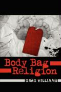 Body Bag Religion - Williams, Greg