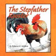 The Stepfather Rooster - Valdivia, Rebecca