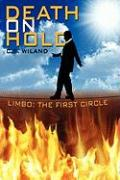 Death on Hold: Limbo: The First Circle - Wiland, C. B.