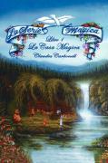 La Serie Magica La Casa Magica Libro 1: The Magical Series - The Magical House Book One - Carbonell, Claudia