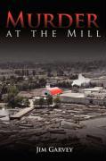 Murder at the Mill - Garvey, Jim