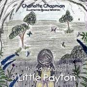 The Adventures of Little Payton - Chapman, Charlotte