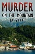 Murder on the Mountain - Garvey, Jim