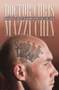 Ssshhh Listen! Natural Cures: A Workshop for the Soul - Mazzuchin, Chris