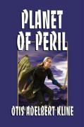 Planet of Peril - Kline, Otis Adelbert