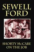 Shorty McCabe on the Job - Ford, Sewell