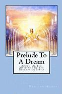 Prelude to a Dream - Hughes, Marilynn