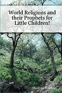 World Religions and Their Prophets - Hughes, Marilynn