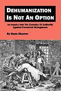 Dehumanization Is Not an Option - Sherrer, Hans