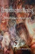 Compassionate Healing - Bennette, Joseph