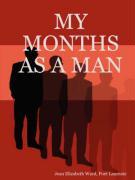 My Months as a Man - Ward, Poet Laureate Jean Elizabeth