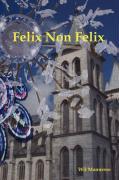 Felix Non Felix - Mannesse, Wil