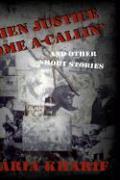 When Justice Come A-Callin' - Kharif, Sharia