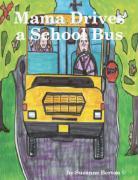 Mama Drives a School Bus - Berton, Suzanne