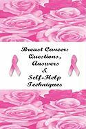 Breast Cancer: Questions, Answers & Self-Help Techniques - Chillemi, Stacey