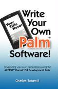 Write Your Own Palm Software! - Tatum II, Charles