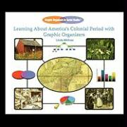 Learning about America's Colonial Period with Graphic Organizers - Wirkner, Linda