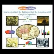 Learning about the Settlement of the Americas with Graphic Organizers - Wirkner, Linda