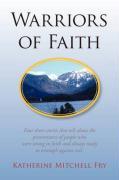 Warriors of Faith - Fry, Katherine Mitchell
