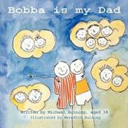 Bobba Is My Dad - Buining, Michael