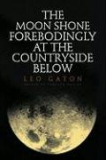The Moon Shone Forebodingly at the Countryside Below - Gaton, Leo