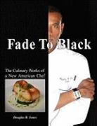 Fade to Black - Jones, Douglas B.