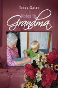 Notes to Grandma - Sater, Tonya