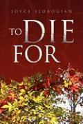 To Die for - Slobogian, Joyce