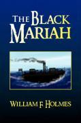 The Black Mariah - Holmes, William F.