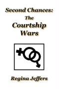 Second Chances: The Courtship Wars - Jeffers, Regina