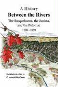 A History Between the Rivers - McClure, C. Arnold
