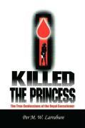 I Killed the Princess - Larrabure, M. W.