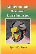 Millennium Brains' Lacrimates - Sylva-MD-Poetry