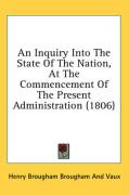 An Inquiry Into the State of the Nation, at the Commencement of the Present Administration (1806) - Brougham, Henry, Jr.