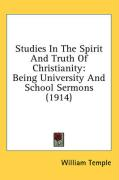 Studies in the Spirit and Truth of Christianity: Being University and School Sermons (1914) - Temple, William