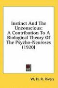 Instinct and the Unconscious: A Contribution to a Biological Theory of the Psycho-Neuroses (1920) - Rivers, W. H. R.