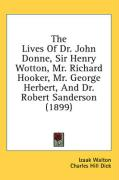 The Lives of Dr. John Donne, Sir Henry Wotton, Mr. Richard Hooker, Mr. George Herbert, and Dr. Robert Sanderson (1899) - Walton, Izaak