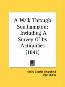 A Walk Through Southampton: Including a Survey of Its Antiquities (1841) - Englefield, Henry Charles