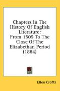 Chapters in the History of English Literature: From 1509 to the Close of the Elizabethan Period (1884) - Crofts, Ellen