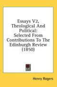 Essays V2, Theological and Political: Selected from Contributions to the Edinburgh Review (1850)