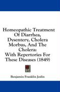 Homeopathic Treatment of Diarrhea, Dysentery, Cholera Morbus, and the Cholera: With Repertories for These Diseases (1849) - Joslin, Benjamin Franklin