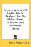 Sanders' Analysis of English Words: Designed for the Higher Classes in Schools and Academies (1859) - Sanders, Charles Walton
