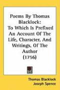 Poems by Thomas Blacklock: To Which Is Prefixed an Account of the Life, Character, and Writings, of the Author (1756) - Blacklock, Thomas