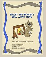 Bailey the Beaver's Bell Won't Ring - Bronson, Debbie
