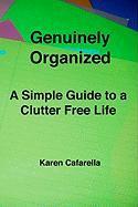 Genuinely Organized - Cafarella, Karen