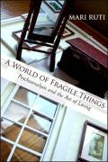 A World of Fragile Things: Psychoanalysis and the Art of Living - Ruti, Mari