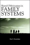 Shared Obliviousness in Family Systems - Rosenblatt, Paul C.