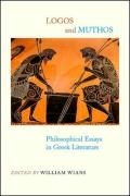 Logos and Muthos: Philosophical Essays in Greek Literature