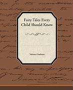 Fairy Tales Every Child Should Know - Various